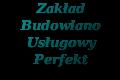 Zakład Budowlano-Usługowy PERFECT