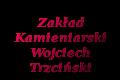 Zakład Kamieniarski Wojciech Trzciński
