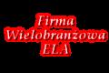 Firma Wielobranżowa ELA Elżbieta Aniołczyk