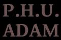 P.H.U. ADAM