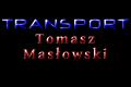 Tomasz Masłowski TRANSPORT