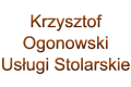 Krzysztof Ogonowski Usługi Stolarskie