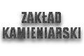 Zakład Kamieniarski - Wyrób Nagrobków