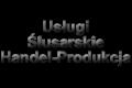 Usługi Ślusarskie-Handel-Produkcja Marek Dziel