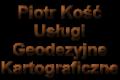 Piotr Kość Usługi Geodezyjne i Kartograficzne