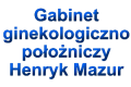 Gabinet ginekologiczno-położniczy Henryk Mazur