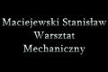 Maciejewski Stanisław - Warsztat Mechaniczny