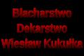 Blacharstwo I Dekarstwo Wiesław Kukułka