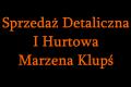 Sprzedaż Detaliczna I Hurtowa Marzena Klupś