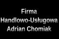 Firma Handlowo-Usługowa Adrian Chomiak