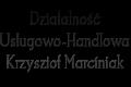 Działalność Usługowo-Handlowa Krzysztof Marciniak