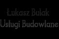 Łukasz Bulak Usługi Budowlane